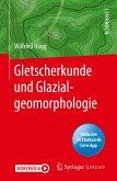 Gletscherkunde und Glazialgeomorphologie (eBook, PDF)