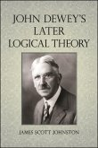 John Dewey's Later Logical Theory (eBook, ePUB)