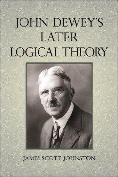 John Dewey's Later Logical Theory (eBook, ePUB) - Johnston, James Scott