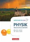 Natur und Technik - Physik Band 9: Wahlpflichtfächergruppe II-III - Realschule Bayern - Schülerbuch