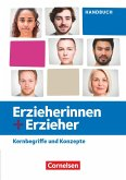 Erzieherinnen + Erzieher. Zu allen Ausgaben und Bänden - Kernbegriffe und Konzepte - Handbuch