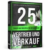 25 Phasen und Prinzipien für erfolgreichen Vertrieb und Verkauf