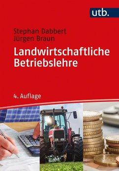 Landwirtschaftliche Betriebslehre - Dabbert, Stephan;Braun, Jürgen