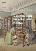 Das Museum im kolonialen Kontext