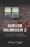 Juror Number 2: The Story of a Murder, the Agony of a Neighborhood