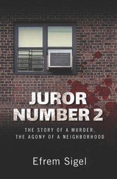 Juror Number 2: The Story of a Murder, the Agony of a Neighborhood - Sigel, Efrem