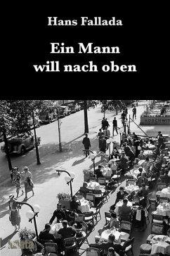 Ein Mann will nach oben (eBook, ePUB) - Fallada, Hans