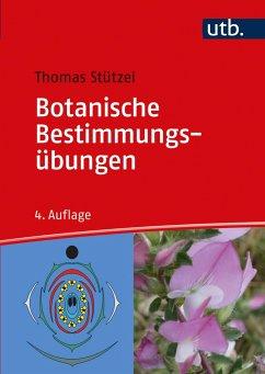 Botanische Bestimmungsübungen - Stützel, Thomas