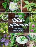Essbare Wildpflanzen - So lecker schmeckt die Heimat
