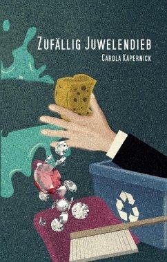 Zufällig Juwelendieb (eBook, ePUB) - Käpernick, Carola