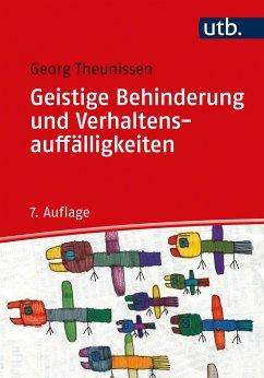 Geistige Behinderung und Verhaltensauffälligkeiten - Theunissen, Georg