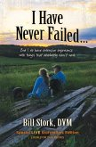 I Have Never Failed...: But I Do Have Extensive Experience with Things That Absolutely Won't Work