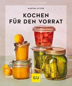Kochen für den Vorrat (eBook, ePUB) - Kittler, Martina
