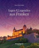 Sagen und Legenden aus Franken (eBook, ePUB)