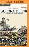 Breve Historia de la Guerra del 98 (Latin American): España Contra Estados Unidos