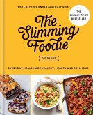 The Slimming Foodie: Every Day Meals Made Healthy, Hearty and Delicious: 100+ Recipes Under 600 Calories