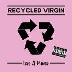 Recycled Virgin