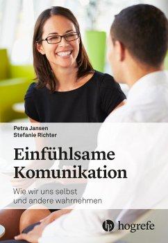 Einfühlsame Kommunikation - Jansen, Petra;Richter, Stefanie