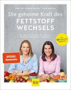 Die geheime Kraft des Fettstoffwechsels (eBook, ePUB) - Kiechle, Marion; Gorkow, Julie