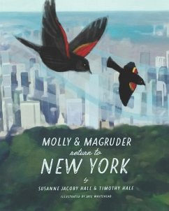 Molly and Magruder Return to New York: A Book About Returning to New York City During a Pandemic - Hale, Timothy; Hale, Susanne Jacoby
