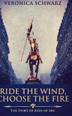Ride the Wind, Choose the Fire: Large Print Hardcover Edition
