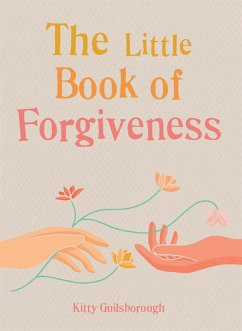 The Little Book of Forgiveness - Guilsborough, Kitty