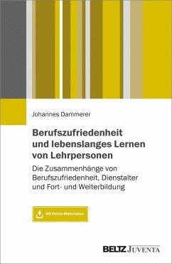 Berufszufriedenheit und lebenslanges Lernen von Lehrpersonen (eBook, PDF) - Dammerer, Johannes
