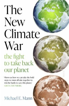 The New Climate War - Mann, Michael E.