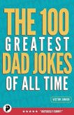 The 100 Greatest Dad Jokes of All-Time