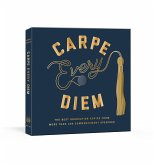 Carpe Every Diem: The Best Graduation Advice from More Than 100 Commencement Speeches: A Graduation Book