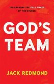 God's Team: Unleashing the Full Power of the Church