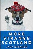 More Strange Scotland: Large Print Edition