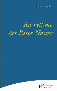 Au rythme des Pater Noster - Ngoulou, Paterne