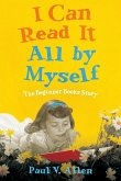 I Can Read It All by Myself: The Beginner Books Story