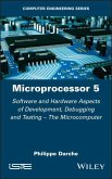 Microprocessor 5: Software and Hardware Aspects of Development, Debugging and Testing - The Microcomputer