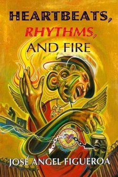 Heartbeats, Rhythms, And Fire - Figueroa, José Angel