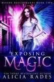 Exposing Magic: Divine Descendants Duology (Davina Universe, #5) (eBook, ePUB)