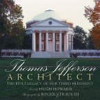 Thomas Jefferson: Architect: The Built Legacy of Our Third President