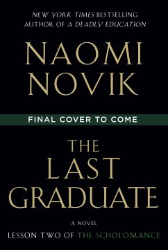 The Last Graduate - Novik, Naomi