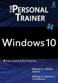 Windows 10: The Personal Trainer, 3rd Edition: Your personalized guide to Windows 10