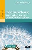 Die Corona-Chance: Durch sieben Schritte zur »Resilienten Schule« (eBook, PDF)
