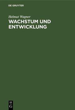 Wachstum und Entwicklung (eBook, PDF) - Wagner, Helmut
