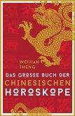 Das große Buch der chinesischen Horoskope (eBook, ePUB)