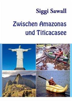 Zwischen Amazonas und Titicacasee (eBook, ePUB)