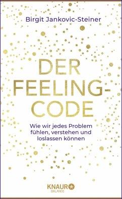 Der Feeling-Code (Mängelexemplar) - Jankovic-Steiner, Birgit