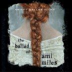 The Ballad of Ami Miles (Unabridged) (MP3-Download)