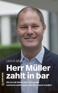 Herr Müller zahlt in bar - Müller, Ulrich