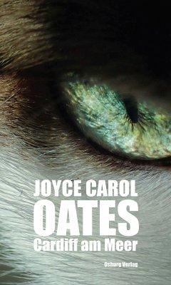 Cardiff am Meer - Oates, Joyce Carol