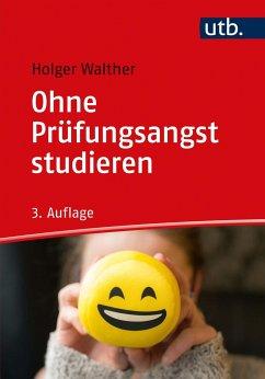 Ohne Prüfungsangst studieren - Walther, Holger