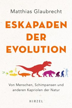 Eskapaden der Evolution (eBook, ePUB) - Glaubrecht, Matthias